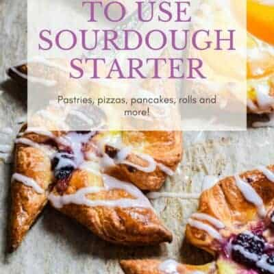 12 Ways To Use Your Sourdough Starter – Not Just Bread!